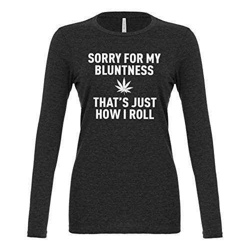 [Womens Sorry for my Bluntness Long Sleeve T-Shirt Charcoal Grey Medium] (Weed Dealer Costume)