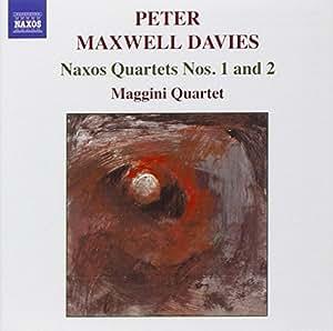 Peter Maxwell Davies: Naxos Quartets 1 & 2
