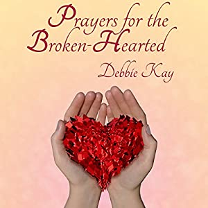 Prayers for the Broken-Hearted Audiobook
