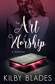 The Art of Worship by [Blades, Kilby]