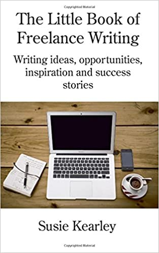 The Little Book of Freelance Writing: Writing ideas, opportunities ...