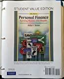 Personal Finance : Turning Money into Wealth, Student Value Edition, Keown and Keown, Arthur J., 0136077609