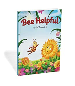 Bee Helpful (Sunny Bee Books Book 3) by [Edwards III, J.W.]