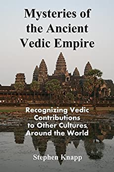 Mysteries of the Ancient Vedic Empire: Recognizing Vedic Contributions to Other Cultures Around the World (English Edition) de [Knapp, Stephen]