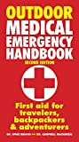 img - for Outdoor Medical Emergency Handbook: First Aid for Travelers, Backpackers and Adventurers book / textbook / text book