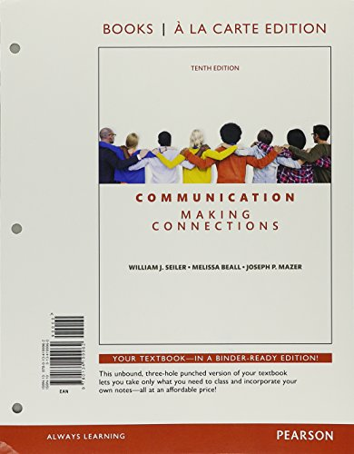 Communication: Making Connections, Books a la Carte Edition (10th Edition)