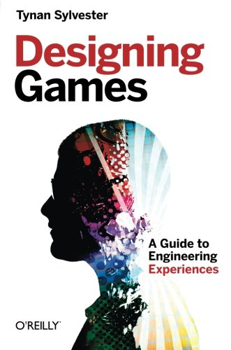 Designing Games: A Guide to Engineering Experiences by Brand: O'Reilly Media