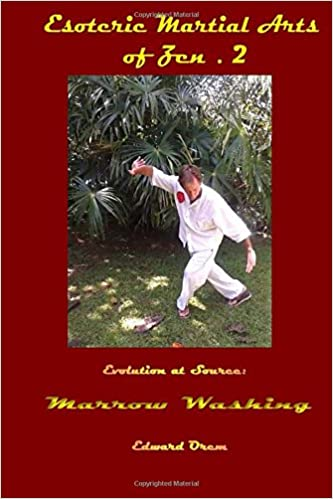Esoteric Martial Arts of Zen.2: Evolution at Source - Marrow ...