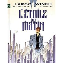 Largo Winch 21 : L'étoile du matin