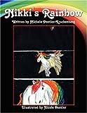 Nikki's Rainbow, Michele Pontier-Kruckenberg, 143430681X
