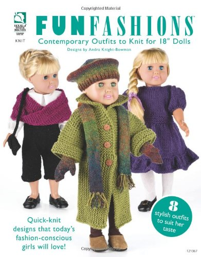 """Fun Fashions: Contemporary Outfits to Knit for 18"""" Dolls ()"""