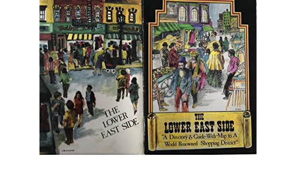 The Lower East Side: A Directory & Guide-with-Map to a World ...