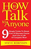 How To Talk To Anyone: 9 Simple Tricks To Break Free Of Shyness Chains And Live A Life Of Complete Wow! (Volume 3)