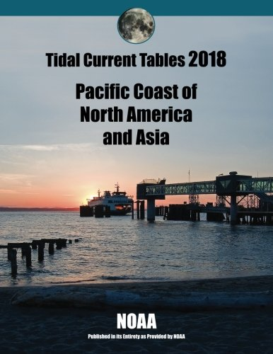 Download Tidal Current Tables 2018: Pacific Coast of North America and Asia ebook