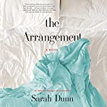 The Arrangement: A Novel | Sarah Dunn