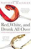Front cover for the book Red, White, and Drunk All Over: A Wine-Soaked Journey from Grape to Glass by Natalie MacLean