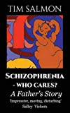 img - for Schizophrenia - Who Cares?: A Father's Story book / textbook / text book