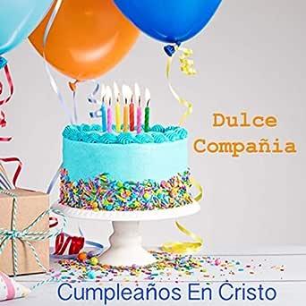 Venimos a Celebrar tu Cumpleaños by Dulce Compañía on Amazon ...