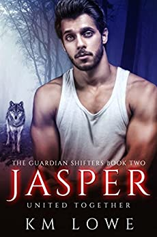 Jasper : United Together (Book 2 of The Guardian Shifters) by [Lowe, KM ]