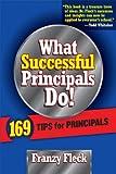 What Successful Principals Do, Franzy Fleck, 1930556977