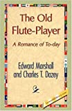 The Old Flute-Player, Edward Marshall and Charles T. Dazey, 1421893258