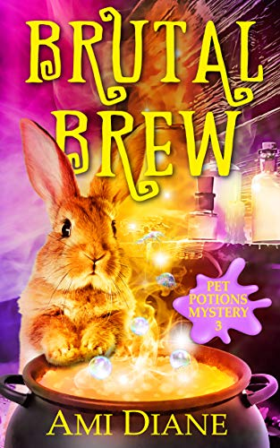 Brutal Brew (Pet Potions Mystery, 3) by [Diane, Ami]