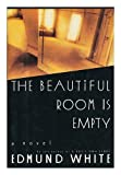 The Beautiful Room Is Empty, Edmund White, 0394564448