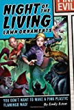 Night of the Living Lawn Ornaments, Emily Ecton, 1416964517