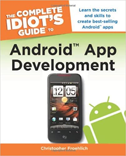 Complete Idiot's Guide to Android App Development, The (Complete Idiot's Guides (Lifestyle))