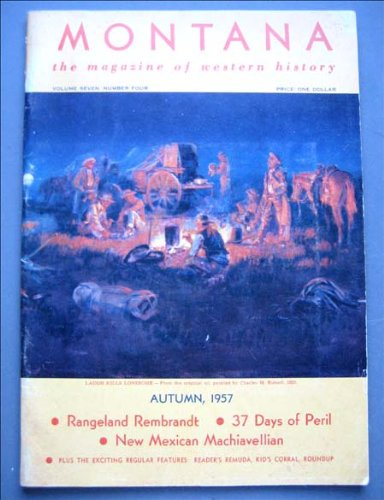 Montana, the Magazine of Western History Autumn 1957 Charlie Russel, Albert B. Fall, Washburn-Doane Expedition 1870 Yellowstone