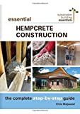 img - for Essential Hempcrete Construction: The Complete Step-by-Step Guide (Sustainable Building Essentials Series) book / textbook / text book