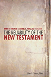 The Reliability of the New Testament: Bart Ehrman and Daniel Wallace in Dialogue