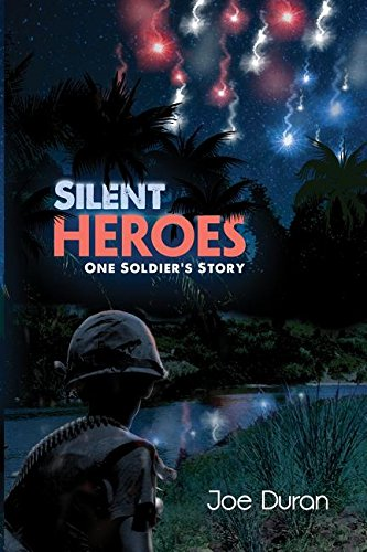 Silent Heroes: One Soldier's Story pdf epub