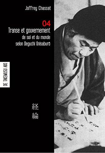 Transe et gouvernement de soi et du monde selon Deguchi Onisaburo - carnet 4 de Takemusu Aiki par Joffrey Chassat