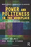 img - for Power and Politeness in the Workplace: A Sociolinguistic Analysis of Talk at Work (Routledge Linguistics Classics) book / textbook / text book