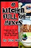 A Kitchen Full of Mixes, Kris Mazy, 147911121X