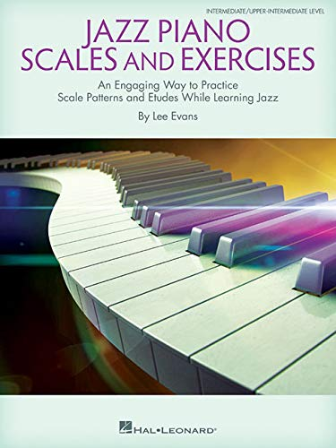 - Jazz Piano Scales and Exercises: An Engaging Way to Practice Scale Patterns and Etudes While Learning Jazz