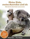 Meine Ziele, Meine Ausreden und Ich, Michael Behn and Peter Bödeker, 3848202263