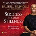 Success Through Stillness: Meditation Made Simple Audiobook by Russell Simmons, Chris Morrow Narrated by Herbert Point-Du-Jour