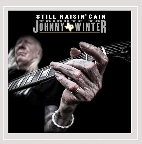 Still Raisin' Cain: Acknowledgement to Johnny Winter