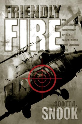Download Friendly Fire: The Accidental Shootdown of U.S. Black Hawks over Northern Iraq Pdf