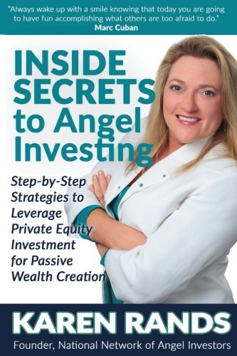 Inside Secrets To Angel Investing  Step By Step Strategies To  Leverage  Private Equity  Investment  For Passive Wealth Creation