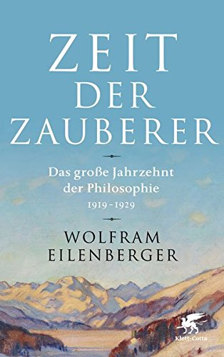 Zeit der Zauberer: Das große Jahrzehnt der Philosophie 1919 - 1929 Gebundenes Buch – 8. Juli 2018 Wolfram Eilenberger Klett-Cotta 3608947639 Philosophie / Allgemeines