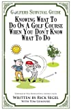 img - for The Golfer's Survival Guide: Knowing what to do on a golf course when you don't know what to do book / textbook / text book