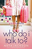 yada yada house of hope series - Who Do I Talk To? (A Yada Yada House of Hope Novel Book 2)