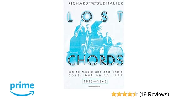 Lost Chords White Musicians And Their Contribution To Jazz 1915