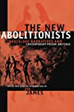 The New Abolitionists: (Neo)slave Narratives And Contemporary Prison Writings (Suny Series, Philosophy and Race) (SUNY Series, Philosophy and Race (Paperback))