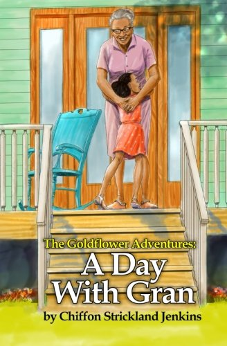 A Day with Gran (The Goldflower Adventures) (Volume 1) ebook