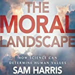 The Moral Landscape | Sam Harris