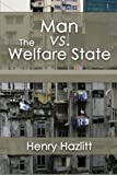 img - for Man vs. The Welfare State book / textbook / text book